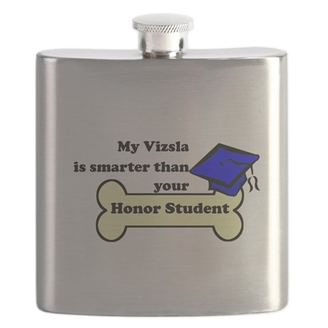 My Vizsla Is Smarter Than Your Honor Student Flask