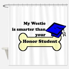 My Westie Is Smarter Than Your Honor Student Showe