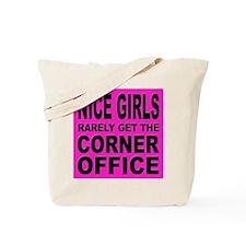 Nice Girls Don't Get Ahead Tote Bag