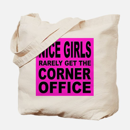 Nice Girls Don't Get Ahead Tote Bag