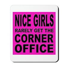 Nice Girls Don't Get Ahead Mousepad