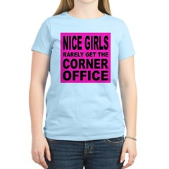 Nice Girls Don't Get Ahead Women's Pink T-Shirt