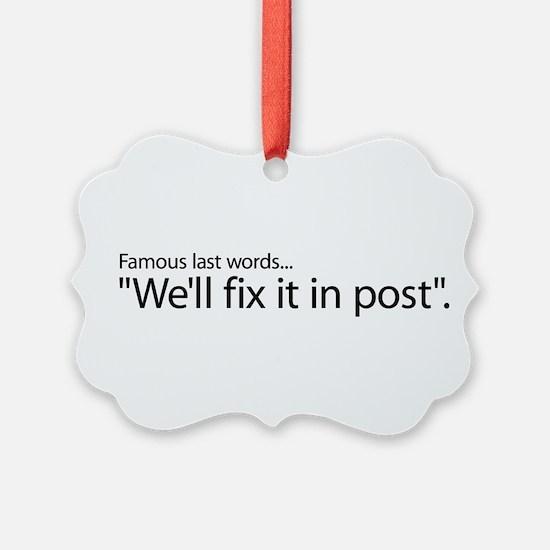 Fix it in Post Ornament