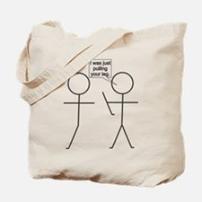 Pull leg Tote Bag
