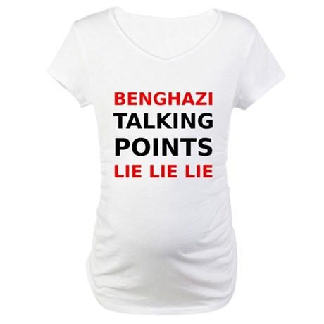 Benghazi Talking Points Lie Lie Lie Maternity T-Sh