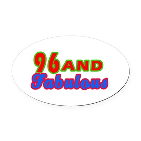96 and fabulous Oval Car Magnet