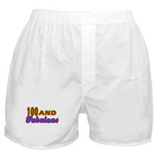 100 and fabulous Boxer Shorts
