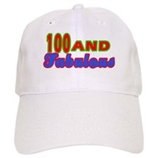 100 and fabulous Baseball Cap
