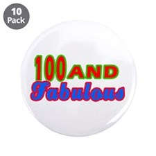 "100 and fabulous 3.5"" Button (10 pack)"