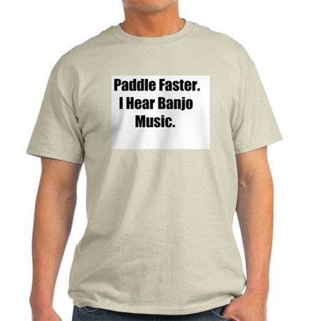 Paddle Faster. I Hear Banjo Music. Ash Grey T-Shi