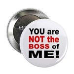 "Not the Boss of Me 2.25"" Button (10 pack)"