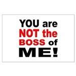 Not the Boss of Me Large Poster