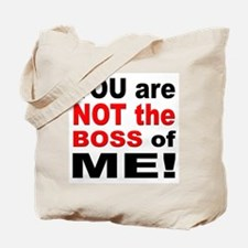 Not the Boss of Me Tote Bag