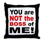 Not the Boss of Me Throw Pillow
