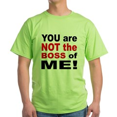 Not the Boss of Me (Front) T-Shirt