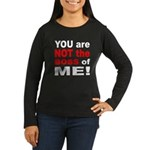 Not the Boss of Me (Front) Women's Long Sleeve Dar