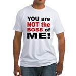 Not the Boss of Me (Front) Fitted T-Shirt