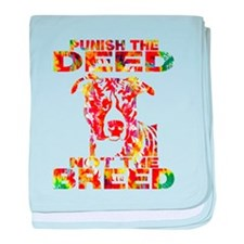PUNISH THE DEED NOT THE BREED TD2E baby blanket