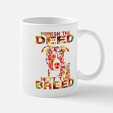 PUNISH THE DEED NOT THE BREED TD2E Mug