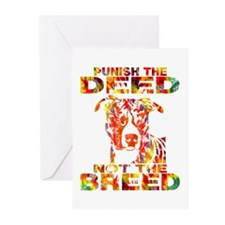PUNISH THE DEED NOT THE BREED TD2E Greeting Cards