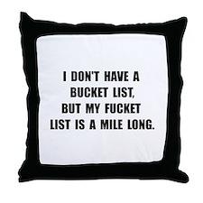 Bucket Fucket List Throw Pillow