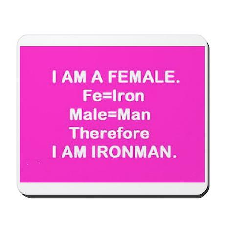 Iron Man (Female) Fe + Male = Iron Man Mousepad