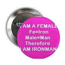 """Iron Man (Female) Fe + Male = Iron Man 2.25"""" Butto"""