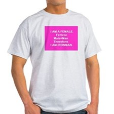 Iron Man (Female) Fe + Male = Iron Man T-Shirt