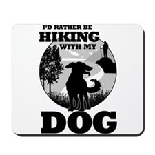I'd Rather Be Hiking With My Dog Scene Mousepad