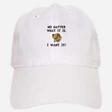 Dog Want It Baseball Baseball Baseball Cap
