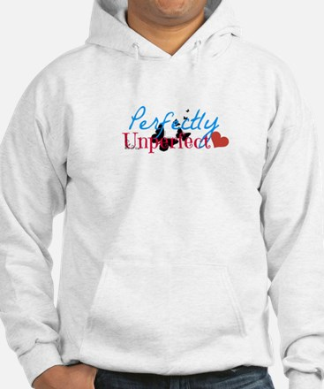 perfectly unperfect Hoodie