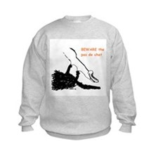 Beware the pas de chat shirt Sweatshirt