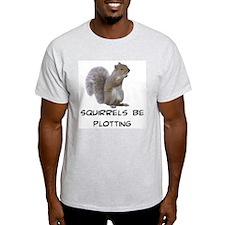 Squirrels Be Plotting Ash Grey T-Shirt