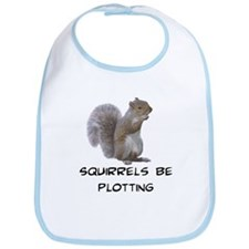 Squirrels Be Plotting Bib