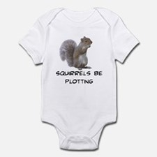 Squirrels Be Plotting Infant Bodysuit