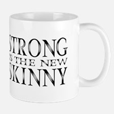 Strong is the new Skinny Black Mug