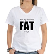 Does my voice look FAT in this? T-Shirt