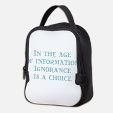 Ignorance is a Choice Neoprene Lunch Bag