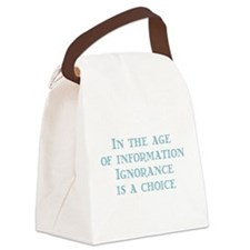 Ignorance is a Choice Canvas Lunch Bag