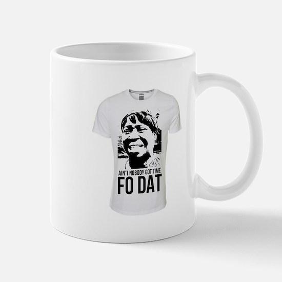Ain't Nobody Got Time For Dat! Mug