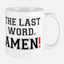 THE LAST WORD - AMEN! Small Mug