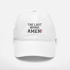 THE LAST WORD - AMEN! Baseball Baseball Cap