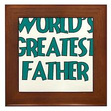 WORLDS GREATEST FATHER Framed Tile