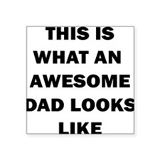 THIS IS WHAT AN AWESOME DAD LOOKS LIKE Sticker