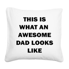 THIS IS WHAT AN AWESOME DAD LOOKS LIKE Square Canv