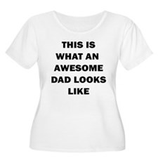 THIS IS WHAT AN AWESOME DAD LOOKS LIKE Plus Size T