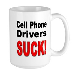 Cell Phone Drivers Suck Large Mug