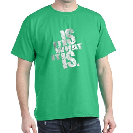 It Is What It Is Men's T