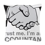 Trust Me. I'm an accountant Woven Throw Pillow