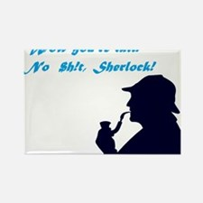 """""""You're tall"""" No $h!t, Sherlock! Rectangle Magnet"""